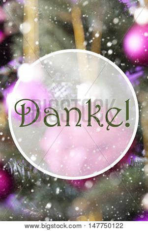 German Text Danke Means Thank You. Vertical Christmas Tree With Rose Quartz Balls. Close Up Or Macro View. Christmas Card For Seasons Greetings. Snowflakes For Winter Atmosphere.