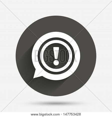 Exclamation mark sign icon. Attention speech bubble symbol. Circle flat button with shadow. Vector