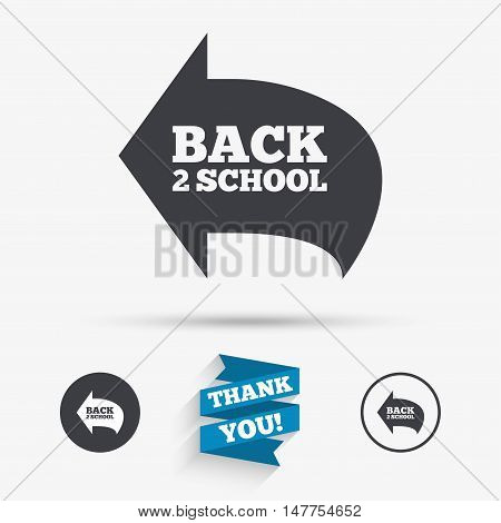 Back to school sign icon. Back 2 school symbol. Flat icons. Buttons with icons. Thank you ribbon. Vector