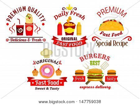 Fast food sandwich, drink, snack and dessert badges with hamburger, cheeseburger, sweet soda, taco, burrito, fried chicken, cupcake and donut with sauces, ribbon banners and chef hat