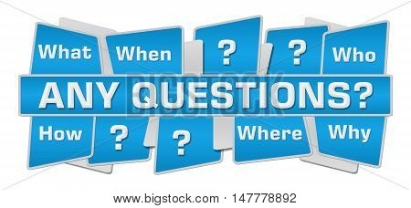 Any questions concept image with text and related keywords over blue background.