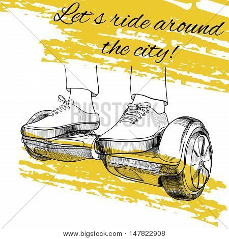 Vector illustration of Hand drawn modern urban transport Electric scooter, Balancing scooter with text. Let is ride around the city.