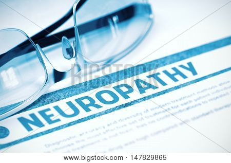 Diagnosis - Neuropathy. Medicine Concept on Blue Background with Blurred Text and Glasses. Selective Focus. 3D Rendering.