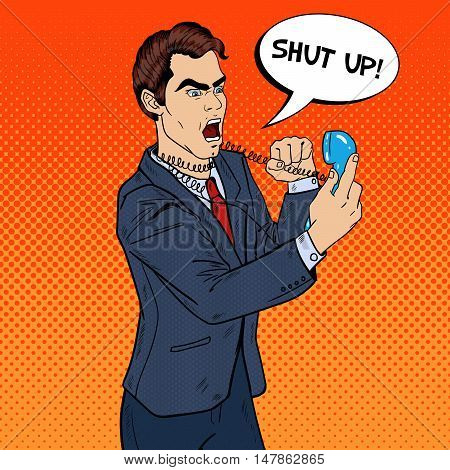 Angry Aggressive Business Man Screaming in Phone. Pop Art Vector illustration