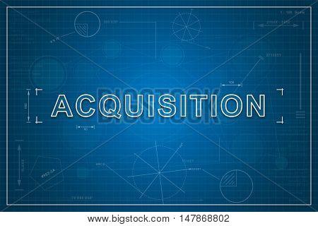 Acquisition on paper blueprint background business concept