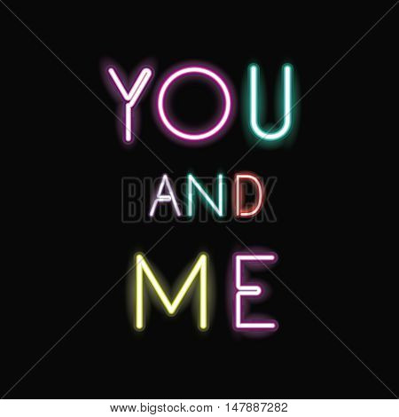 you and me neon font icon. Text typography decoration and advertising theme. Colorful design. Vector illustration