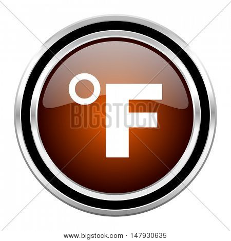 fahrenheit round circle glossy metallic chrome web icon isolated on white background