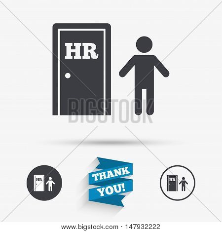 Human resources sign icon. HR symbol. Workforce of business organization. Man at the door. Flat icons. Buttons with icons. Thank you ribbon. Vector