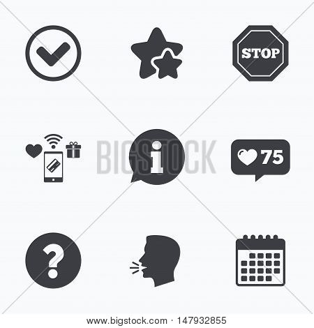 Information icons. Stop prohibition and question FAQ mark signs. Approved check mark symbol. Flat talking head, calendar icons. Stars, like counter icons. Vector