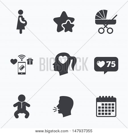 Maternity icons. Baby infant, pregnancy and buggy signs. Baby carriage pram stroller symbols. Head with heart. Flat talking head, calendar icons. Stars, like counter icons. Vector