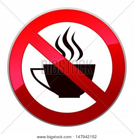 Drinks are not allowed. No coffee cup icon. Hot drinks symbol. Take away or take-out tea beverage sign.