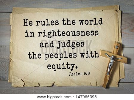 TOP-1000.  Bible verses from Psalms. He rules the world in righteousness and judges the peoples with equity.