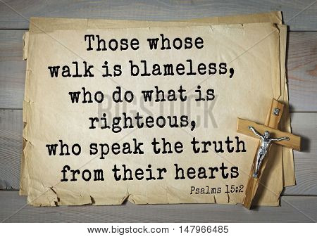 TOP-1000.  Bible verses from Psalms. Those whose walk is blameless, who do what is righteous, who speak the truth from their hearts