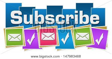Subscribe concept image with text and envelope symbols.