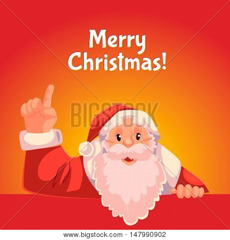 Cartoon style Santa Claus pointing up, Christmas vector greeting card, red background, text at the top. Half length portrait of Santa pointing up, Christmas greeting card template