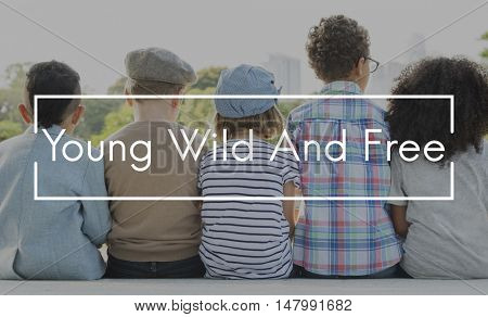 When We Were Young Wild and Free Youth Culture Concept