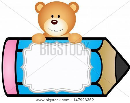 Scalable vectorial image representing a teddy bear with pencil personalized label sticker, isolated on white.