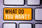 Conceptual Hand Writing Showing What Do You Want Question. Business Photo Text Aspiration Contemplat poster