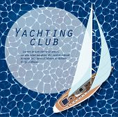 Yachting Club Banner. Top View Sail Boat On Deep Blue Sea Water. Luxury Yacht Race, Sea Sailing Rega poster