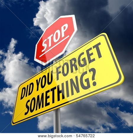 Did You Forget Something Words On Yellow Road Sign And Stop Sign