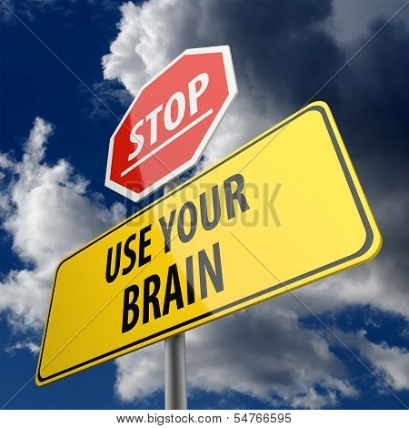 Use Your Brain Words On Road Sign Yellow And Stop Road Sign