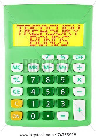 Calculator With Treasury Bonds On Display Isolated