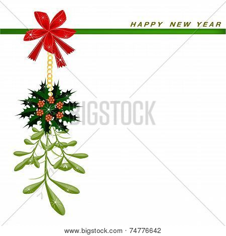 New Year Card with Mistletoe and Christmas Holly