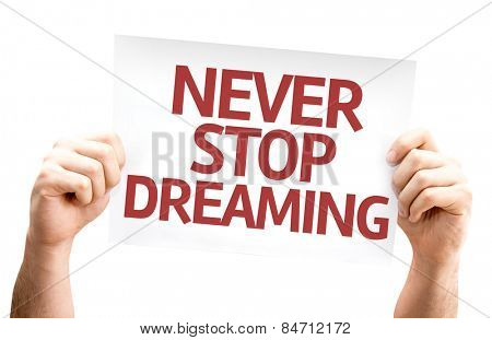 Never Stop Dreaming card isolated on white background