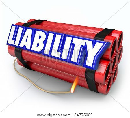 Liability word in blue 3d letters on red sticks of dynamite bundled in a bomb to illustrate legal risk of warning or danger