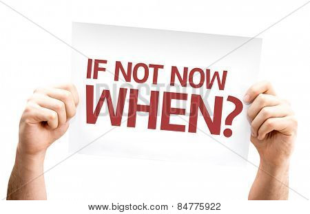 If Not Now When? card isolated on white background