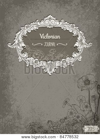 Victorian Book Cover - Vintage journal cover, with elaborate frame, floral corner and grungy texture