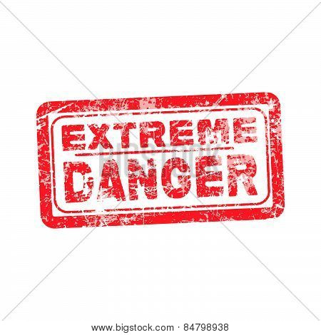 Extreme Danger Red Grunge Rubber Stamp Vector Illustration.