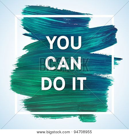You Can Do It Just Start Lettering Of An Inspirational Saying. Quote Typographical Poster Template,