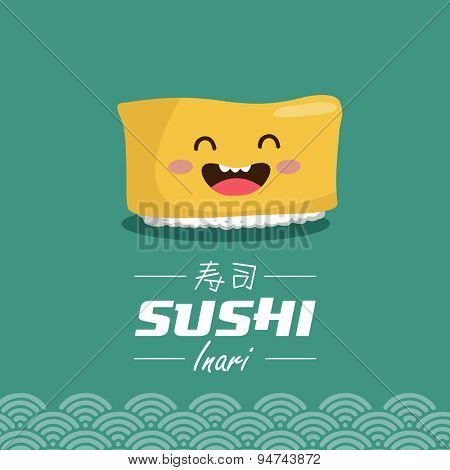 Vector sushi cartoon character illustration. Inari means sweet fried tofu filled with rice. Chinese text means sushi.