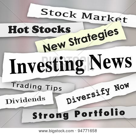 Investing News words on newspaper headlines to illustrate financial advice, stock market training tips and money making information