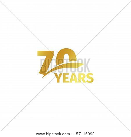 Isolated abstract golden 70th anniversary logo on white background. 70 number logotype. Seventy years jubilee celebration icon. Seventieth birthday emblem. Vector illustration