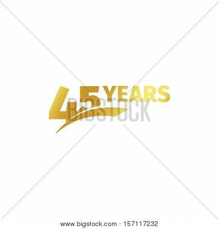 Isolated abstract golden 45th anniversary logo on white background. 45 number logotype. Forty-five years jubilee celebration icon. Birthday emblem. Vector illustration