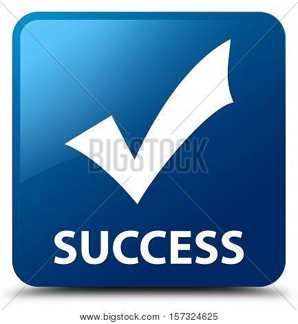 Success (validate icon) on  blue square button