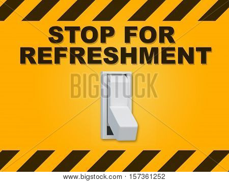 Stop For Refreshment Concept
