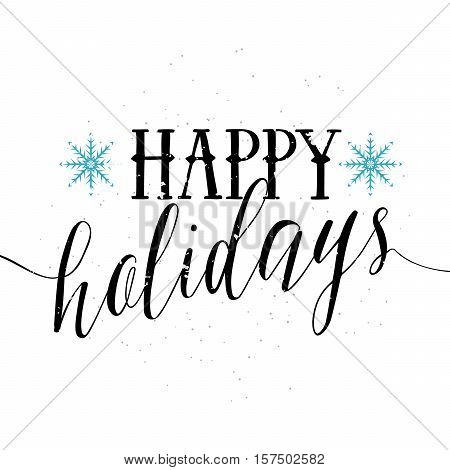 Vector illustration of Happy Holidays lettering text. Holiday typography illustration design with snowflake, grunge texture. Old holidays quote emblem in retro style. Use as overlay, prints, t shirt