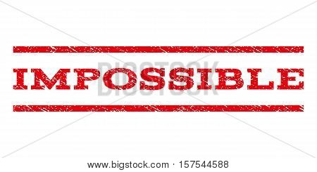 Impossible watermark stamp. Text caption between parallel lines with grunge design style. Rubber seal stamp with dust texture. Vector red color ink imprint on a white background.