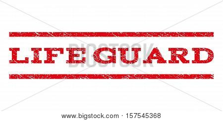Life Guard watermark stamp. Text tag between parallel lines with grunge design style. Rubber seal stamp with unclean texture. Vector red color ink imprint on a white background.