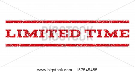 Limited Time watermark stamp. Text tag between parallel lines with grunge design style. Rubber seal stamp with unclean texture. Vector red color ink imprint on a white background.
