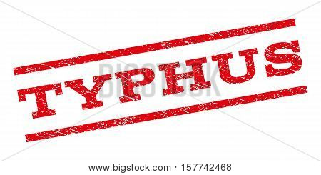 Typhus watermark stamp. Text caption between parallel lines with grunge design style. Rubber seal stamp with unclean texture. Vector red color ink imprint on a white background.