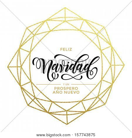 Feliz Navidad y Prospero Ano Nuevo luxury gold greeting card. Spanish Merry Christmas card vector poster with golden glitter ornament and decorative frame