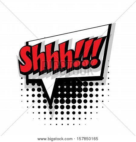 Lettering shh. Comic text sound effects pop art style vector. Sound bubble speech phrase comic text cartoon expression sounds illustration. Comic text background template