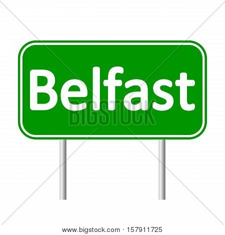 Belfast road sign isolated on white background.
