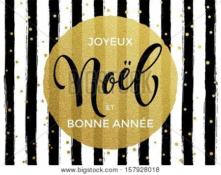 Merry Christmas Joyeux Noel French text. Gold glitter gilding greeting card. Vector black stripes, snowflakes, golden glittering circle ball ornament. Calligraphy lettering modern trend