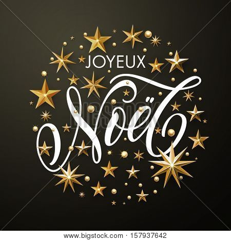 Merry Christmas French Joyeux Noel greeting card of golden glitter stars. Vector wreath of stars of golden foil glittering gilding. Round Christmas ornament decorations. Vector calligraphy lettering