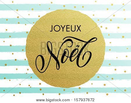 Merry Christmas in French gold glitter gilding foil striped greeting card. Joyeux Noel vector frosty stripes of winter snow frost with golden glittering circle ball ornament and calligraphy lettering